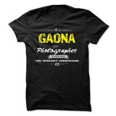 Cool If your name is GAONA then this is just for you Shirts & Tees