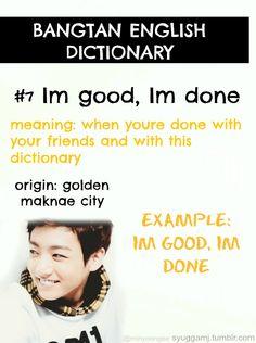 Bangtan English Dictionary - Im good, Im done