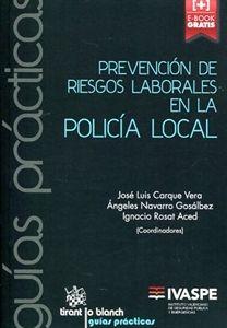 Prevención de riesgos laborales en la Policía local / Carque Vera, José Luis