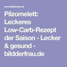 Pilzomelett: Leckeres Low-Carb-Rezept der Saison - Lecker & gesund - bildderfrau.de