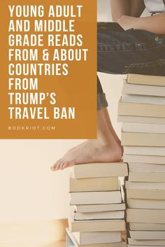 Young adult and middle grade reads from & about countries and people impacted by Trump's travel ban.