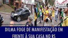 Dilma foge de manifestação em frente à sua casa no RS; assista ao vídeo