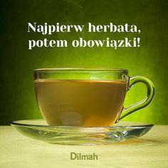 Najpierw herbata, potem obowiązki!