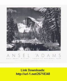 Half Dome, Merced River, Winter, Yosemite National Park (9780821226605) Ansel Adams , ISBN-10: 0821226606  , ISBN-13: 978-0821226605 ,  , tutorials , pdf , ebook , torrent , downloads , rapidshare , filesonic , hotfile , megaupload , fileserve