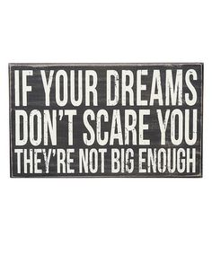 If they don't scare you, they aren't big enough. Never thought about it like that before. For me, I constantly think about and stress about my future. This is a really great quote for that. Motivacional Quotes, Quotable Quotes, Great Quotes, Quotes To Live By, Inspirational Quotes, Jolie Phrase, Just Dream, Dream Big, Inspire Me