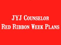 jyjoyner counselor: Red Ribbon Week Plans