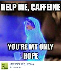 Star Wars Humor Help me caffeine, you're my only hope. Coffee Talk, Coffee Is Life, I Love Coffee, My Coffee, Coffee Beans, Coffee Maker, Monday Coffee, Morning Coffee, I Need Coffee Meme
