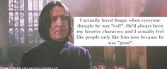 This sums up my opinion of Snape and the fandom.