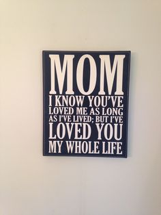 Personal Gifts For Mom Ive Loved You My Whole Life Inspirational Signs
