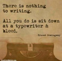 Hemingway can be quite dramatic, but sometimes it does feel like this!