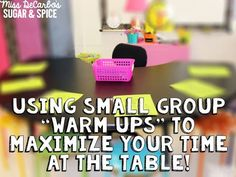 Using Small Group Warm Ups To Maximize Your Time At The Small Group Table: Tips For Elementary Small Group Instruction