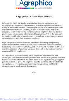 Media Relations & B2B Marketing at Midnight Oil Creative/LAgraphico (Burbank, CA)  Entered LAgraphico into the 2008 San Fernando Valley Business Journal's 30 Best Places to Work in the greater San Fernando Valley of Southern California. LAgraphico ranked seventh in the medium business category of 50-249 employees. This press release announces their impressive achievement.