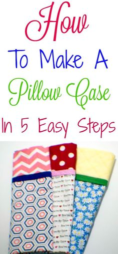 How to make a pillow case in 5 easy steps. A complete photo tutorial. #pillowcase #sewingtutorial #sewingpattern #sewing