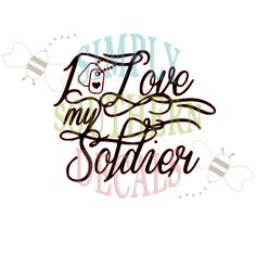 I love my soldier 4x5 by SimplySouthernDecals on Etsy, $8.00