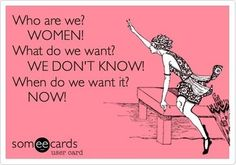 More Than Sayings: Who are we? WOMEN!
