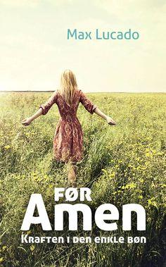 Find de bedste bogpriser og alle anmeldelser af Før amen af Max Lucado