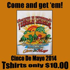 AD for our Annual Cinco de Mayo Tshirt.