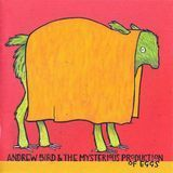 Andrew Bird & the Mysterious Production of Eggs [LP] - Vinyl