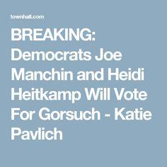 BREAKING: Democrats Joe Manchin and Heidi Heitkamp Will Vote For Gorsuch - Katie Pavlich