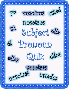 This is an assessment of subject pronouns for Spanish I.