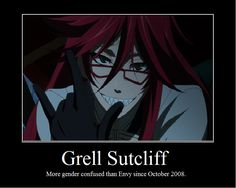 Funny Anime Motivational Posters | Grell Sutcliff Motivational Poster by Kasuki101 on deviantART