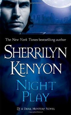 Night Play by Sherrilyn Kenyon (Dark Hunters -Book 6)