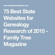 75 Best State Websites for Genealogy Research of 2015 - Family Tree Magazine