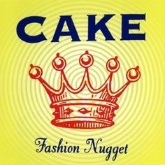 CAKE / Fashion Nugget