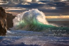"""A giant wave with inspiring quote:  """"The voice of the sea speaks to the soul."""" Kate Chopin, novelist. Prints available at http://giovanni-allievi.artistwebsites.com/art/all/inspiring+quotes/all"""