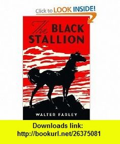 The Black Stallion (9780375855825) Walter Farley, Keith Ward , ISBN-10: 0375855823  , ISBN-13: 978-0375855825 ,  , tutorials , pdf , ebook , torrent , downloads , rapidshare , filesonic , hotfile , megaupload , fileserve