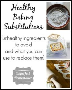Healthy Baking Substitutions - guidelines for how to make all your baked goods more healthy!