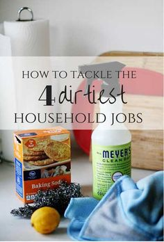 How to tackle the 4 dirtiest household jobs. (They're not as bad as you think.)