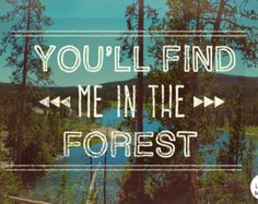 You'll find me in the forest (always). #truth #about_me #nature