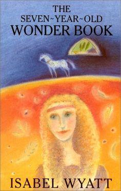 The Seven-Year-Old Wonder Book by Isabel Wyatt, http://www.amazon.com/dp/0863155278/ref=cm_sw_r_pi_dp_0xjpqb1VT15T4