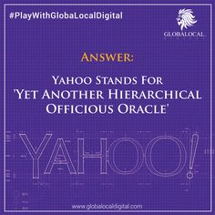 Yahoo Stands For 'Yet Another Hierarchical Officious Oracle'   https://www.globalocaldigital.com/  #Yahoo #FactsAboutYahoo #GlobaLocalDigital