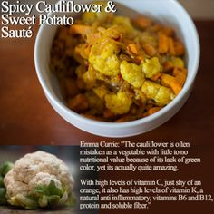 #Cauliflower is surprisingly nutritious, one cup has almost 75% of daily #VitaminC recommendation. Chef Emma Currie shares a recipe for Spicy Cauliflower & Sweet Potato Sauté, adding the #potassium from sweet potatoes and also #tumeric.