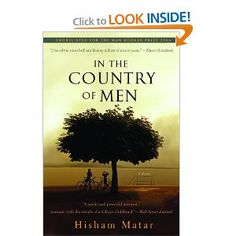 In the Country of Men by Hisham Matar.  Insight into pre-revolutionary Libya through the eyes of a child