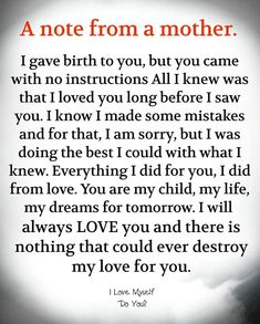 A Note From A Mother life quotes quotes quote life mother mother quotes life quotes and sayings Son Quotes From Mom, Mothers Love Quotes, Mother Daughter Quotes, Mommy Quotes, Quotes For Kids, Family Quotes, Mother Mother, Mother Daughters, Mothers Quotes To Children