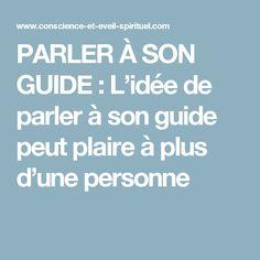 PARLER À SON GUIDE : L'idée de parler à son guide peut plaire à plus d'une personne Guide, Remarque, See You, Buddha, Personal Development, Psychology