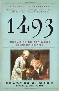 1493: Uncovering the New World Columbus Created by Charles C. Mann http://www.amazon.com/dp/0307278247/ref=cm_sw_r_pi_dp_GPqYub10AYP0A