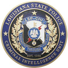 This shows the emblem of Louisiana State Police under Criminal Intelligence Unit.  The department's mission is to collect, evaluate and disseminate information on known or suspected criminal. The purpose of this division is to supply the department of Louisiana state police the information and knowledge to make informed judgements and take essential actions to crimes, terrorism and any circumstances that would promote criminal activity. Starts at $97.95