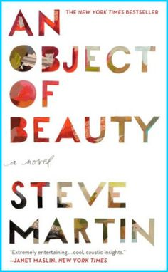 AN OBJECT OF BEAUTY by Steve Martin. Art direction by Anne Twomey. Jacket design and illustration by Darren Booth.