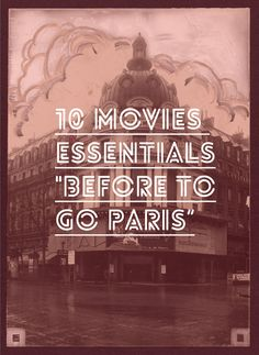 10 movies essentials before to go paris #french #culture