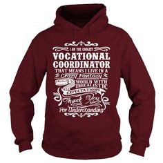 I Am A Vocational Coordinator That Means I Live In A Crazy Fantasy T-Shirt, Hoodie Vocational Coordinator
