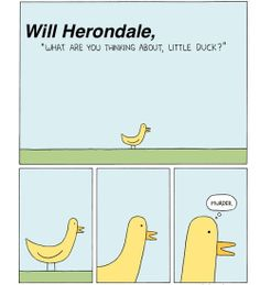 Never trust a duck. - Will Herondale