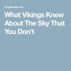 What Vikings Knew About The Sky That You Don't