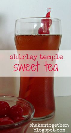 {taste this} shirley temple sweet tea - Shaken Together