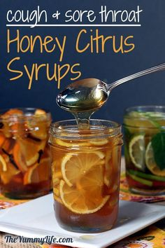Homemade syrups to soothe colds, coughs, and sore throats. They also are delicious stirred into hot water or tea. Store in mason jars in fridge.