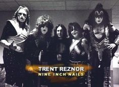 Trent Reznor w/KISS Top Artists, Music Artists, Trent Reznor, Nine Inch Nails, Halloween Projects, Rock Bands, My Favorite Things, My Love, Kiss
