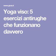 Yoga viso: 5 esercizi antirughe che funzionano davvero